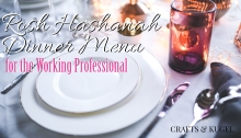 Easy Rosh Hashanah Dinner for the Working Professional