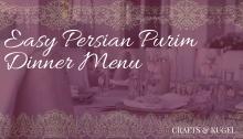 Easy Persian Purim Dinner Menu | Crafts & Kugel